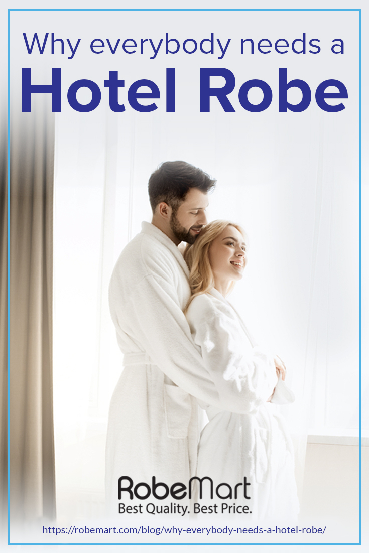 Why Everybody Needs a Hotel Robe https://robemart.com/blog/why-everybody-needs-a-hotel-robe/
